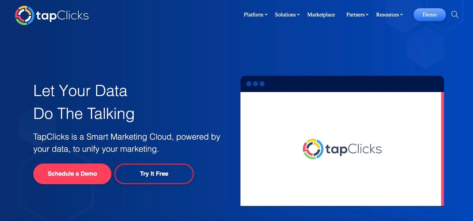 TapClicks homepage: Let your data do the talking; TapClicks is a Smart Marketing Cloud, powered by your data, to unify your marketing.