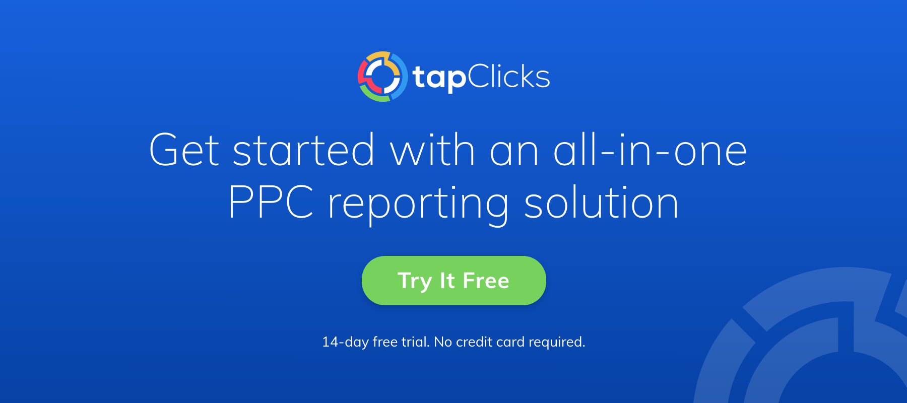 TapClicks: Get Started with an all-in-one PPC reporting solution